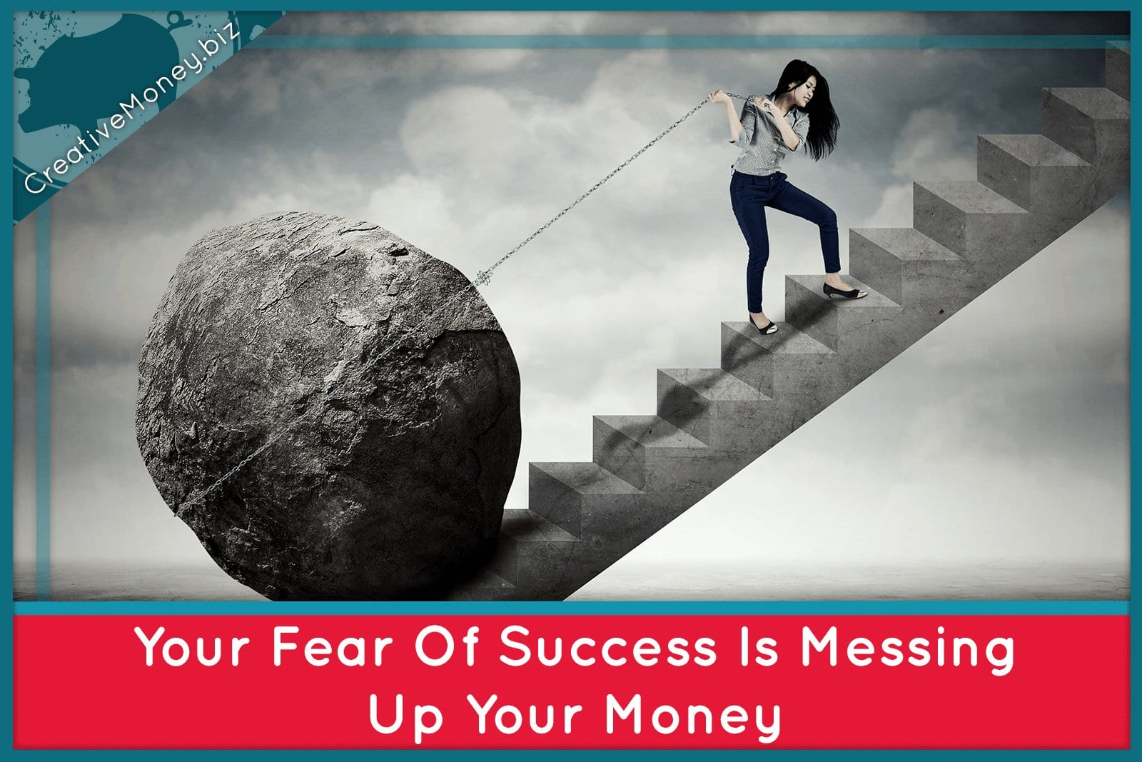 Your fear of success is messing up your money
