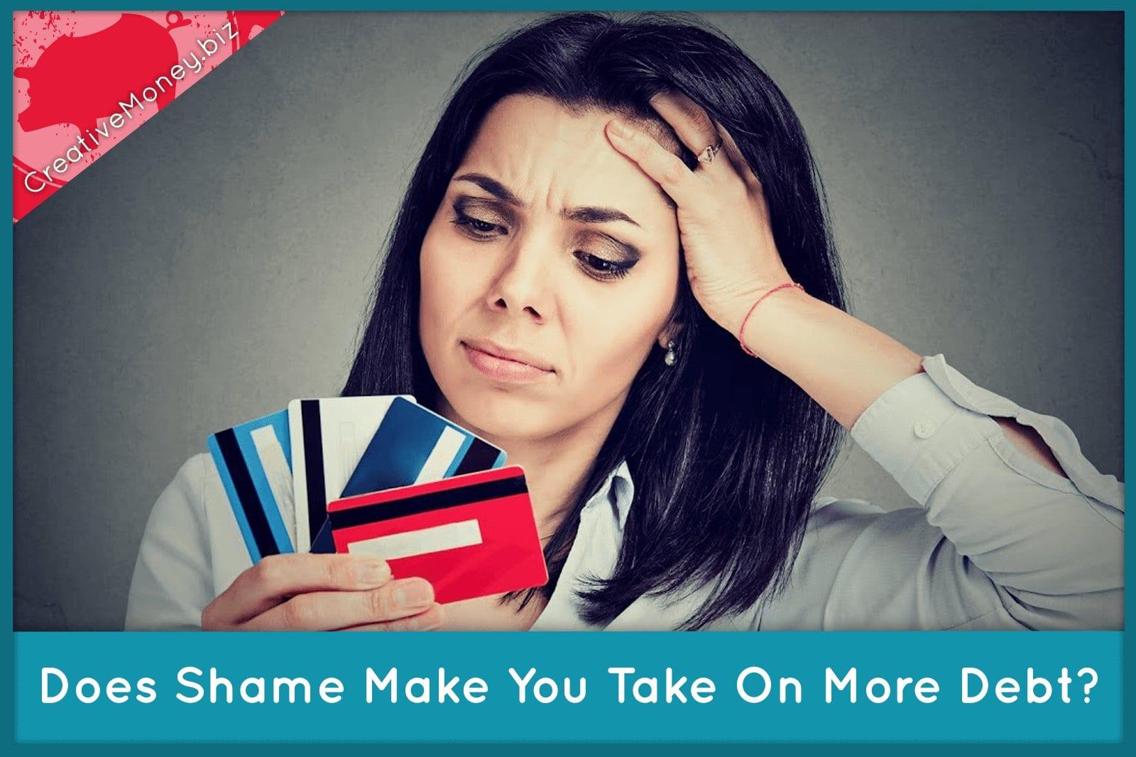 Does shame make you take on more debt?