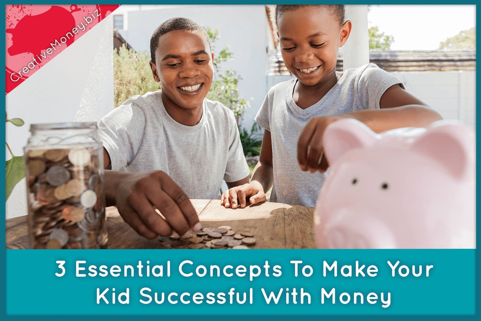 3 essential concepts to make your kid successful with money