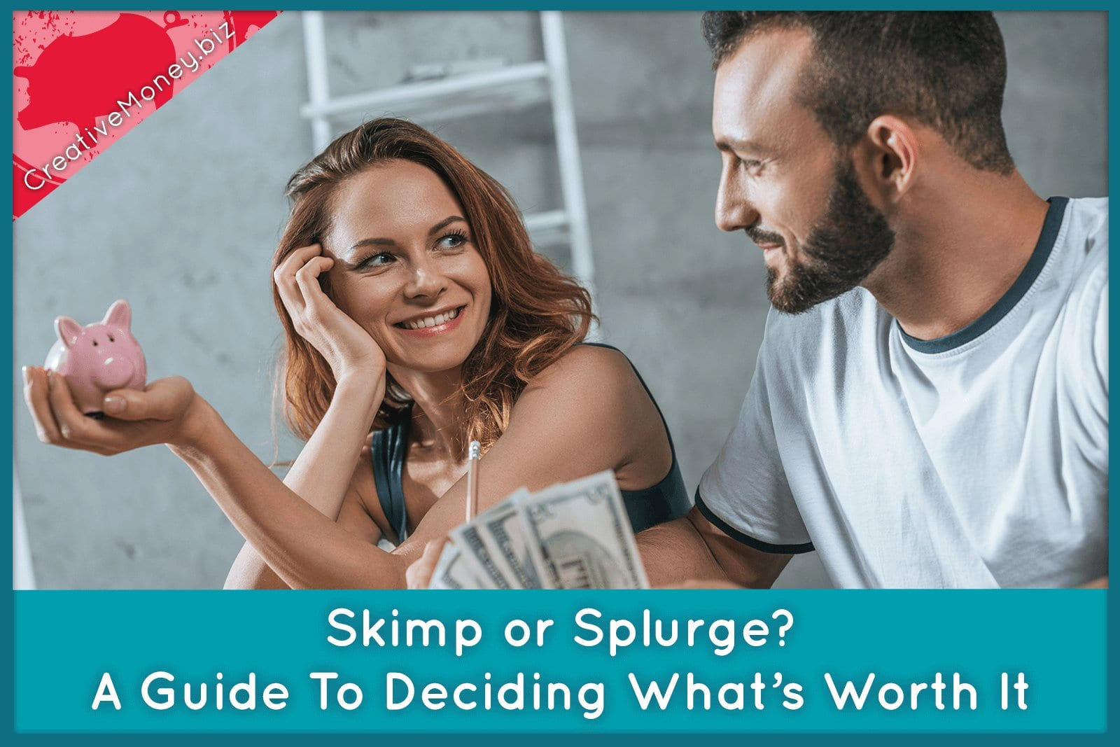 Skimp or Splurge? A Guide to Deciding What's Worth It