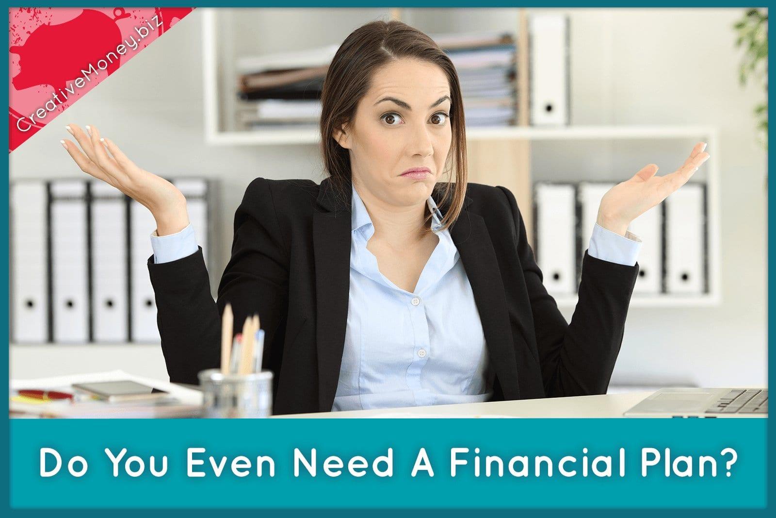 Do you even need a financial plan?