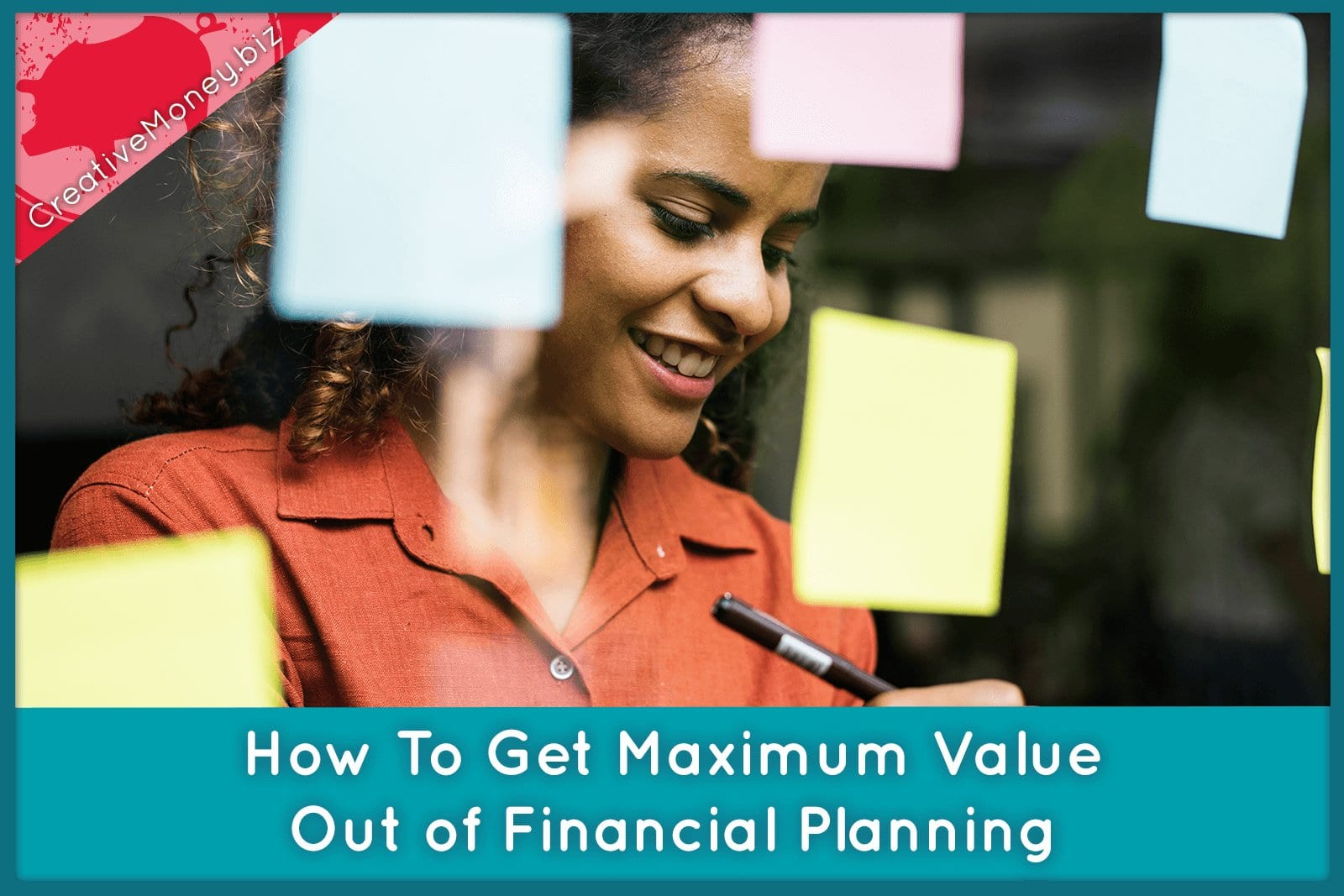 How to Get Maximum Value out of Financial Planning