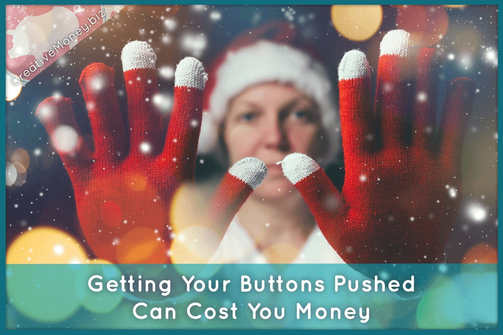 Getting Your Buttons Pushed Can Cost You Money