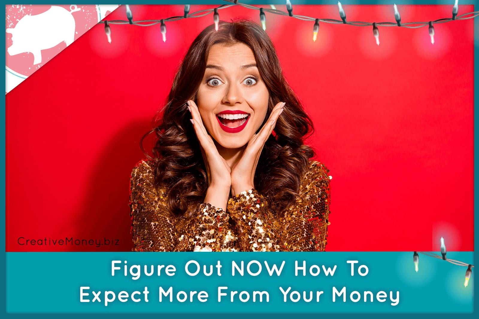 Figure Out NOW How to Expect More From Your Money