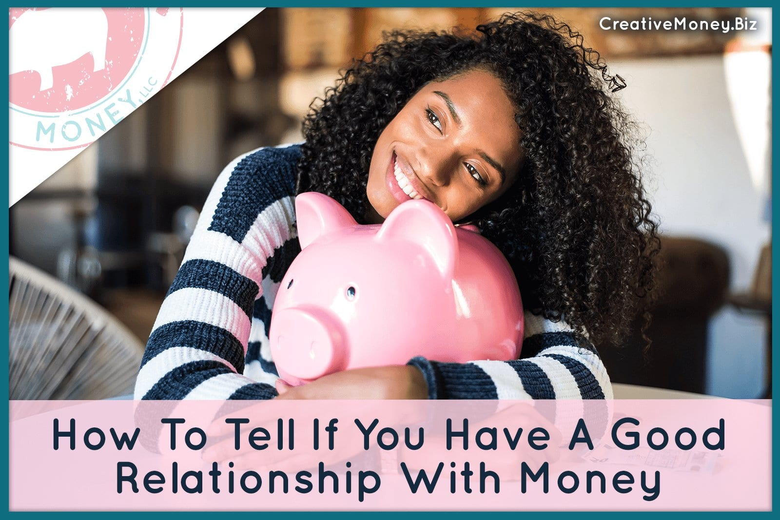 How To Tell If You Have A Good Relationship with Money