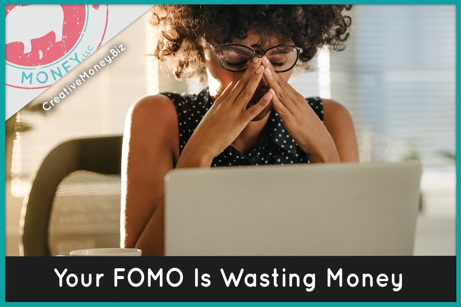 Your FOMO Is Wasting Money